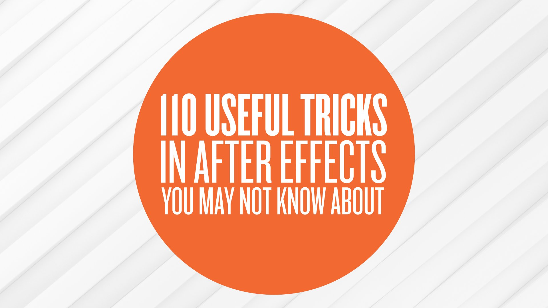 110 Useful Tricks In After Effects You May Not Know About - Ukramedia