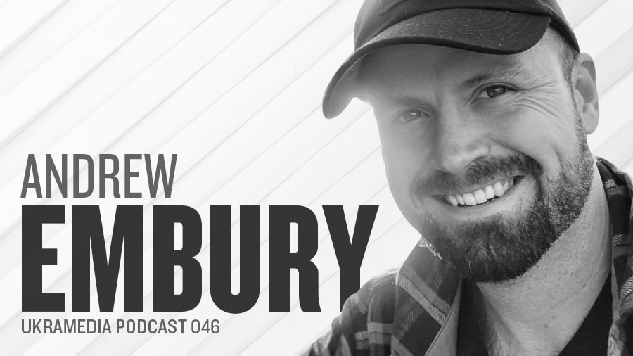 Andrew Embury - Ukramedia Podcast