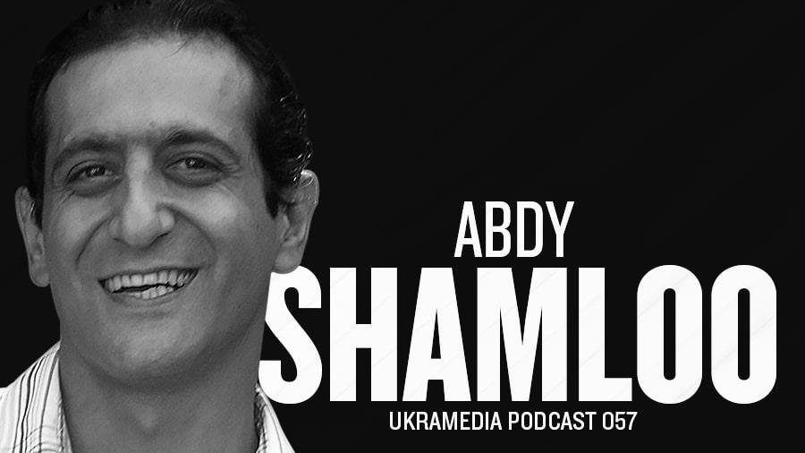 Abdy Shamloo - Ukramedia Podcast