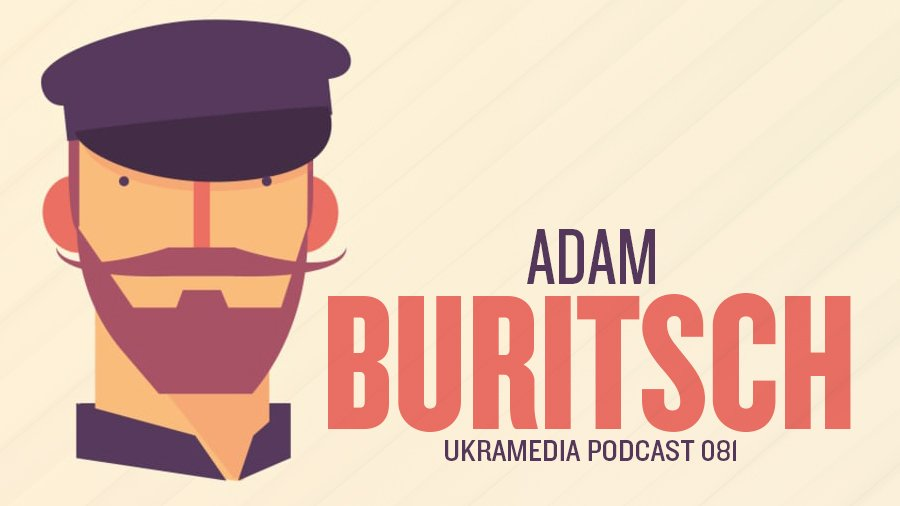 Adam Buritsch Ukramedia Podcast Interview