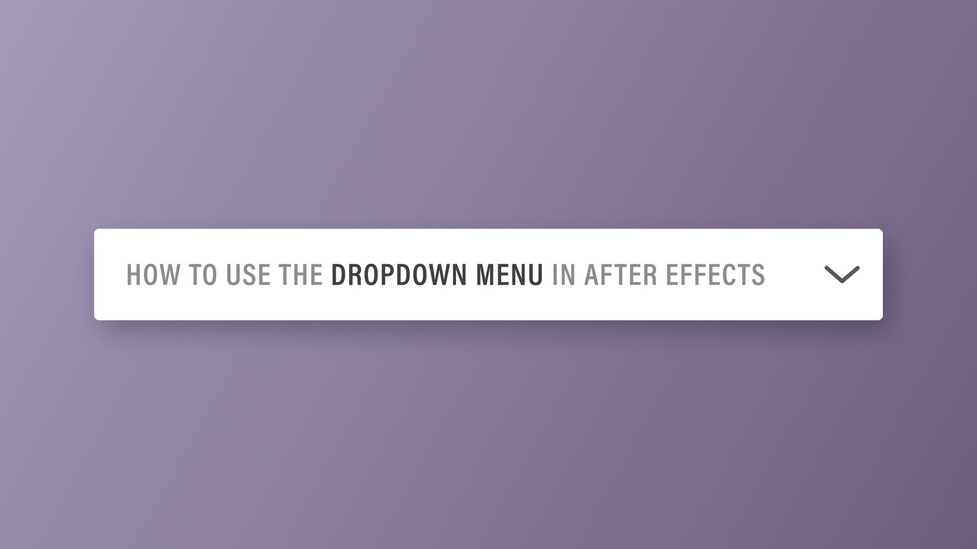 How to Use the Dropdown Menu in After Effects