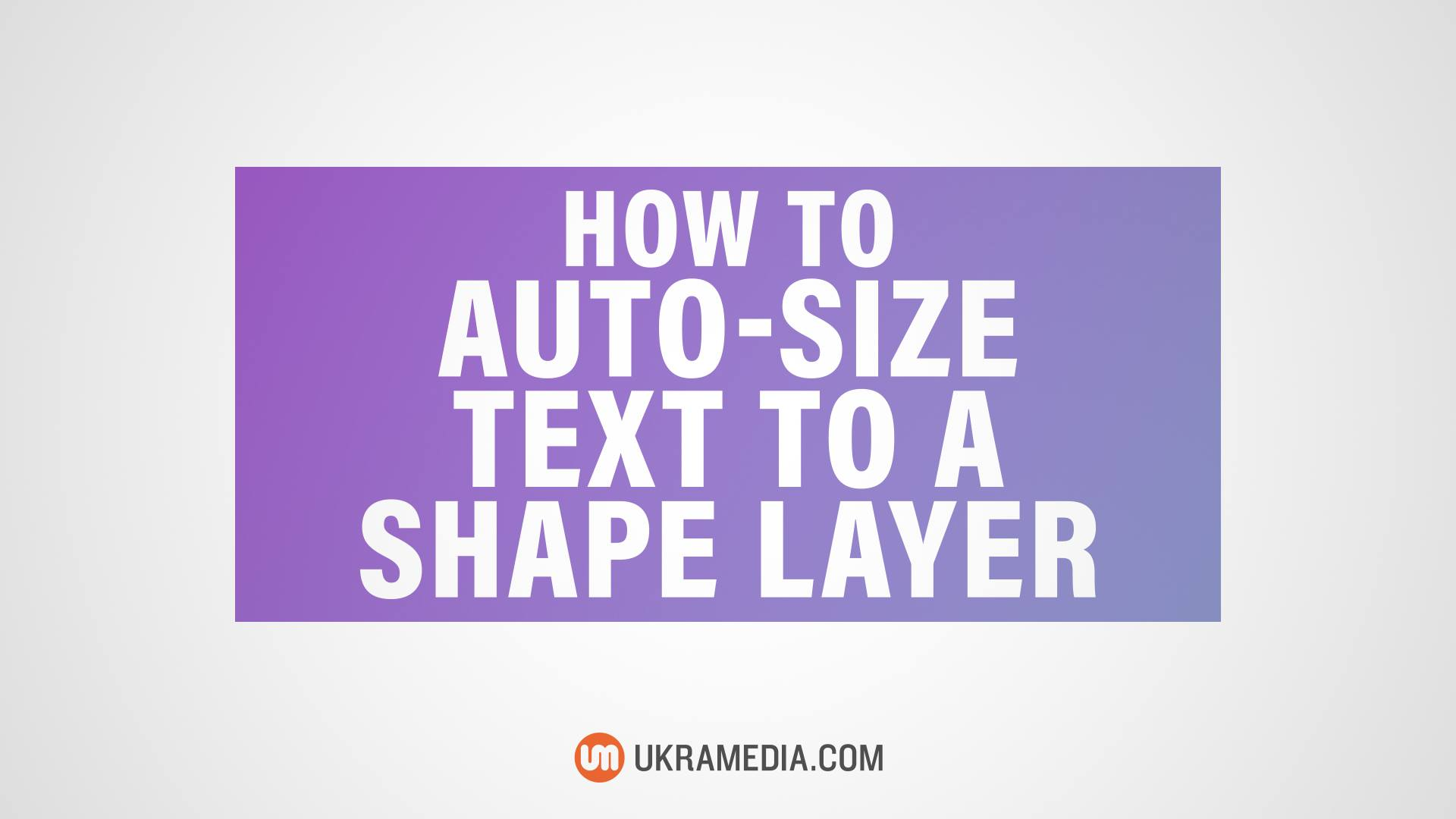 How To Auto-Size Text To A Shape Layer in After Effects